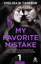 My favorite mistake - Episode 1 by Chelsea M. Cameron