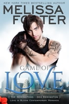 GAME OF LOVE (Love in Bloom: The Remingtons) by Melissa Foster
