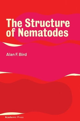 Book The Structure of Nematodes by Bird, Alan