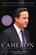 Cameron: Practically a Conservative by Francis Elliott