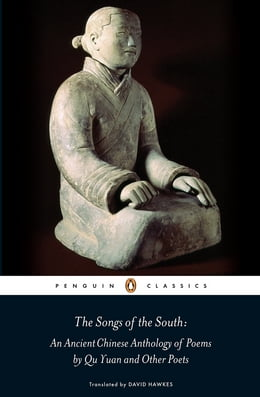 Book The Songs of the South: An Ancient Chinese Anthology of Poems By Qu Yuan And Other Poets by Qu Yuan