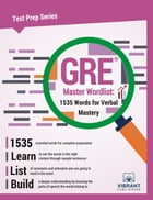 GRE Master Wordlist: 1535 Words for Verbal Mastery by Vibrant Publishers
