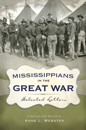 Mississippians in the Great War Selected Letters