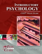 CLEP Introductory Psychology Test Study Guide by Pass Your Class Study Guides