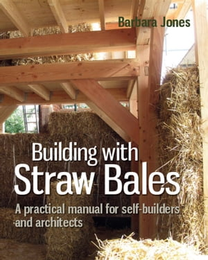 Building with Straw Bales A practical manual for self-builders and architects