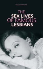 The Sex Lives of Famous Lesbians by Cawthorne; Nigel