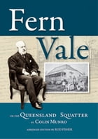 Fern Vale- Abridged: The Queensland Squatter by Rod Fisher