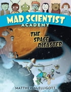 Mad Scientist Academy: The Space Disaster Cover Image