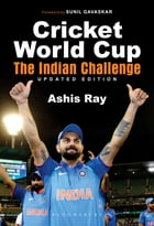 Cricket World Cup: The Indian Challenge (Updated Edition) by Mr Ashis Ray