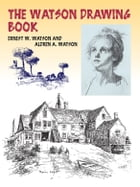 The Watson Drawing Book by Ernest W. Watson
