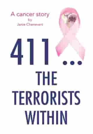 411 ... the Terrorists Within: A Cancer Story