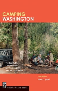 Camping Washington: The Best Public Campgrounds for Tensts and RVs-Rated and Reviewed