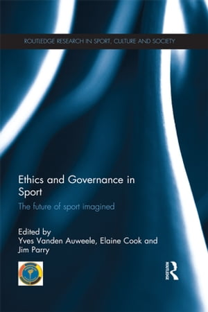 Ethics and Governance in Sport The future of sport imagined