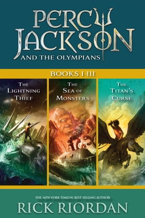 Percy Jackson and the Olympians: Books I-III Collecting The Lightning Thief,  The Sea of Monsters,  and The Titans' Curse
