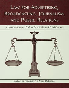 Law for Advertising, Broadcasting, Journalism, and Public Relations: Law for Advertising…