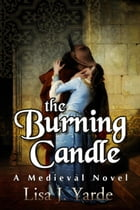 The Burning Candle: A Medieval Novel by Lisa J. Yarde