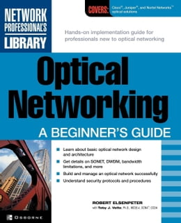 Book Optical Networking: A Beginner's Guide by Elsenpeter, Robert