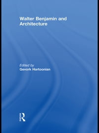 Walter Benjamin and Architecture