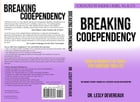 Breaking Codependency: How to Navigate the Traps That Sabotage Your Life by Dr. Lesly Devereaux