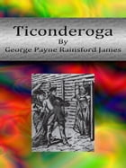 Ticonderoga by George Payne Rainsford James