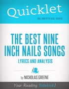 Quicklet on Best Nine Inch Nails Songs: Lyrics and Analysis by Nicholas Greene