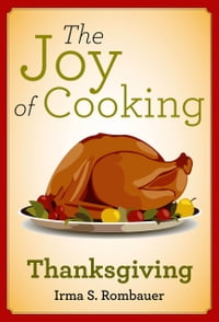 The Joy of Cooking: Thanksgiving