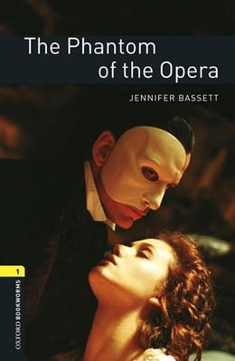 Book The Phantom of the Opera Level 1 Oxford Bookworms Library by Jennifer Bassett