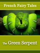 The Green Serpent by French Fairy Tales
