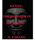 Kenny: The Monster in Mister Stone by D. Farang