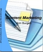 Content Marketing: The Real-World Guide for Creating Powerful Content by Learning Untold Secrets about Article Marketing, Marketing Plan, Little Known by Ann Burgett