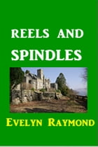 Reels and Spindles by Evelyn Raymond