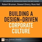 Building a Design-Driven Corporate Culture by Robert Brunner
