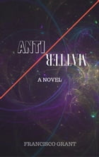 Antimatter by Francisco Grant