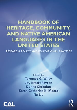 Handbook of Heritage,  Community,  and Native American Languages in the United States Research,  Policy,  and Educational Practice