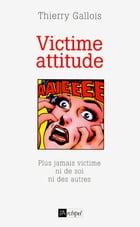 Victime attitude by Thierry Gallois