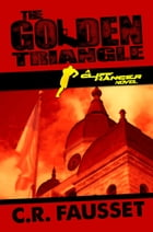 The Golden Triangle: A Cliff Hanger Novel by C.R. Fausset
