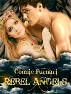 Rebel Angels by Connie Furnari