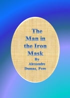 The Man in the Iron Mask by Alexandre Dumas, Pere