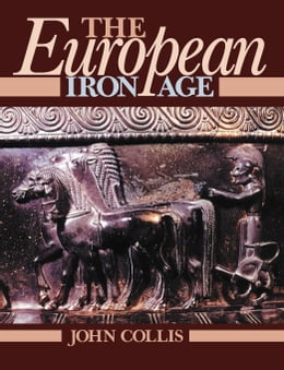 Book The European Iron Age by Collis, John