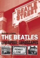 The Beatles - Liverpool Landscapes by David Lewis