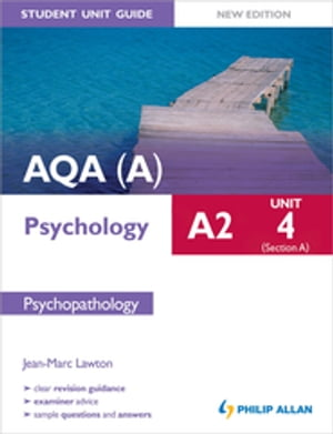 AQA(A) A2 Psychology Student Unit Guide (New Edition): Unit 4 Section A: Psychopathology