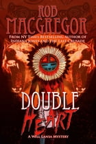 Double Heart - A Wil Lansa Mystery by Rob MacGregor