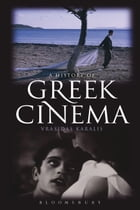 A History of Greek Cinema by Vrasidas Karalis