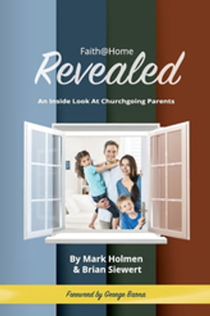 Faith@Home Revealed: An Inside Look At Churchgoing Parents