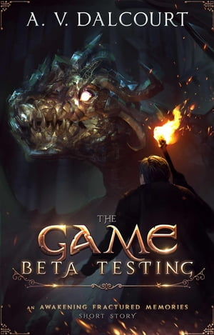 The Game: Beta Testing by A. V. Dalcourt