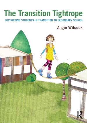 The Transition Tightrope Supporting Students in Transition to Secondary School