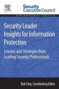 Security Leader Insights for Information Protection: Lessons and Strategies from Leading Security…