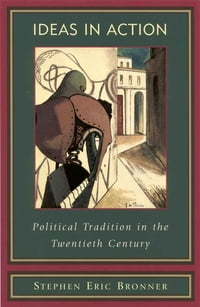 Ideas in Action: Political Tradition in the Twentieth Century
