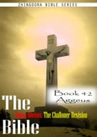 The Bible Douay-Rheims, the Challoner Revision,Book 42 Aggeus by Zhingoora Bible Series