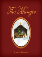 The Manger by James C. Rodenmayer